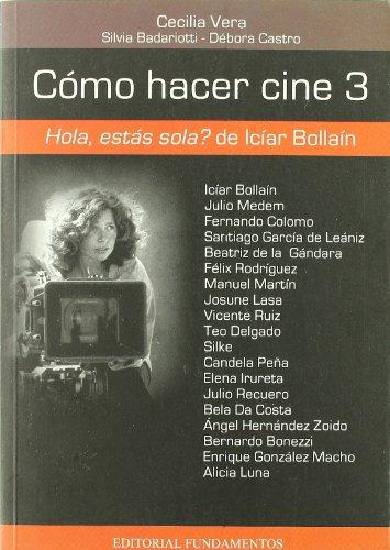 Descargar Libro Cómo Hacer Cine 3: Hola, ¿estás Sola?, De Icíar Bollaín Cecilia Vera