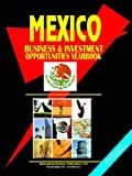 Mexico Business and Investment Opportunities Yearbook, International Business Publications Staff and Global Investment and Business Center, Inc. Staff, 0739776908