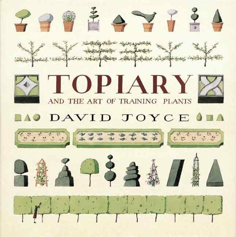 (Topiary and the Art of Training Plants)