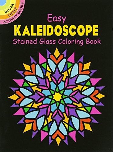 - Dover Easy Kaleidoscope Stained Glass Coloring Book (Dover Stained Glass Coloring Book)