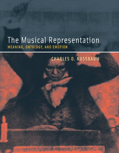 The Musical Representation: Meaning, Ontology, and Emotion (MIT Press)