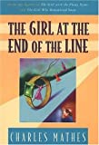 The Girl at the End of the Line, Charles Mathes, 0312198876
