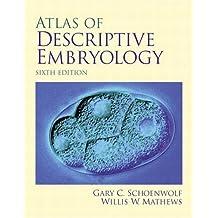 Atlas of Descriptive Embryology (6th Edition)