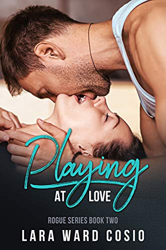 - Playing At Love (Rogue Series Book 2)