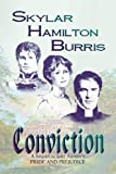 Conviction: a Sequel to Jane Austen's Pride and Prejudice, Skylar Hamilton Burris, 1938002180
