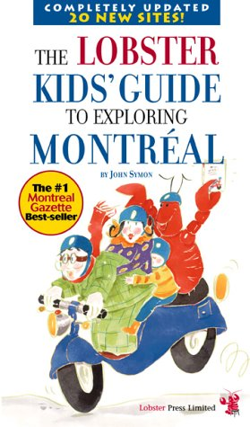 The Lobster Kids' Guide to Exploring Montréal (Lobster Kids' City Explorers)