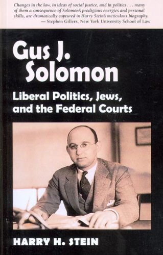 Download Gus J. Solomon: Liberal Politics, Jews, and the Federal Courts ebook