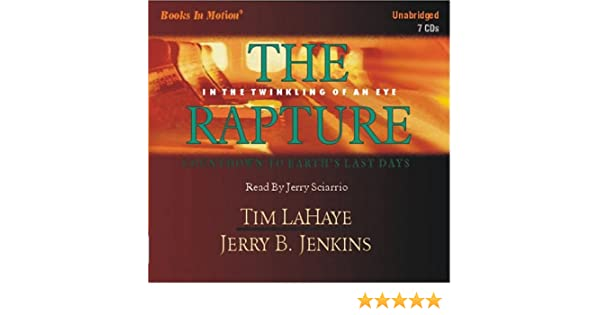 The Rapture In the Twinkling of an EyeCountdown to the Earths Last Days Before They Were Left Behind Book 3
