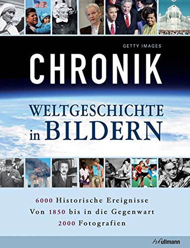 Chronik: Weltgeschichte in Bildern
