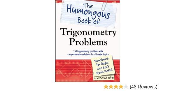 Amazon the humongous book of trigonometry problems ebook w amazon the humongous book of trigonometry problems ebook w michael kelley kindle store fandeluxe Choice Image