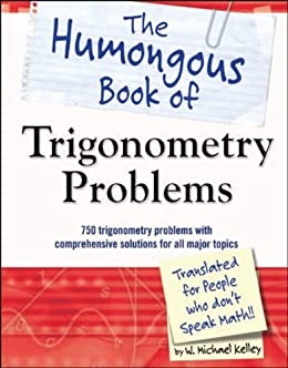 Amazon the humongous book of trigonometry problems ebook w the humongous book of trigonometry problems by kelley w michael fandeluxe Image collections