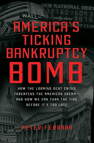 America's Ticking Bankruptcy Bomb: How the Looming Debt Crisis Threatens the American Dream-and How We Can Turn the Tide Before It's Too Late pdf