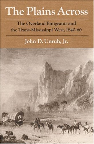 the-plains-across-the-overland-emigrants-and-the-trans-mississippi-west-1840-60