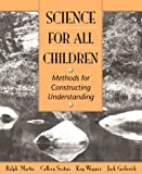 img - for Science for All Children: Methods for Constructing Understanding book / textbook / text book