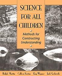 Science for All Children: Methods for Constructing Understanding