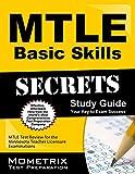 Mtle Basic Skills Secrets Study Guide : MTLE Test Review for the Minnesota Teacher Licensure Examinations, MTLE Exam Secrets Test Prep Team, 1630945447