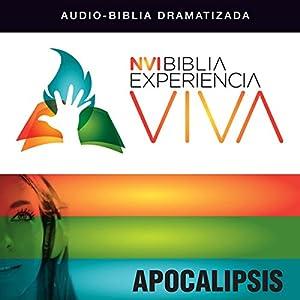 Experiencia Viva: Apocalipsis (Dramatizada) Audiobook