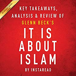 It Is About Islam by Glenn Beck: Key Takeaways, Analysis, & Review