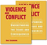 Violence and Conflict : Understanding the Issues and Consequences, Schonborn, Karl, 0757514073