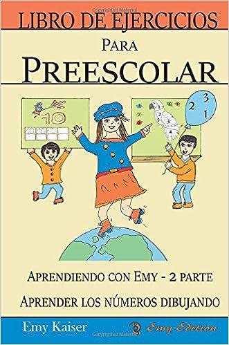 Descargas gratuitas de audiolibros en audiolibros Libro de ejercicios para preescolar: Aprender los números dibujando: Aprendiendo con Emy - 2 parte: Volume 2 PDF iBook 1515143678