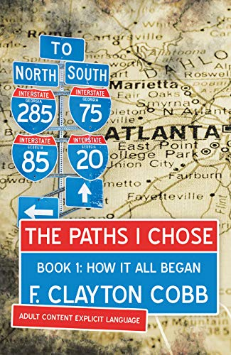 The Paths I Chose: The Stories of a Brotha from the South Side of Atlanta