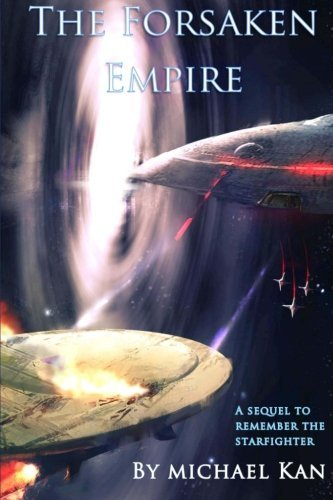 The Forsaken Empire: A sequel to Remember the Starfighter