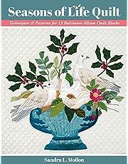 Seasons of Life Quilt: Techniques & Patterns for 13 Baltimore Album Quilt Blocks