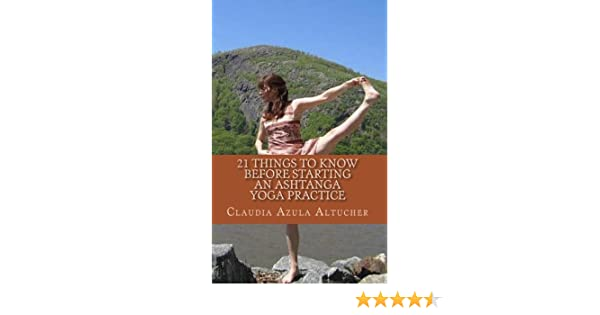 21 Things to Know Before Starting an Ashtanga Yoga Practice (English Edition)