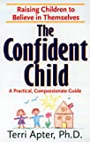 The Confident Child, Terri Apter, 0553379860