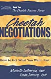 Cheetah Negotiations : How to Get What You Want, Fast, LaBrosse, Michelle and Lansky, Linda, 0976174928