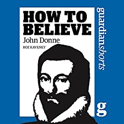 How to Believe: John Donne