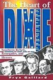 The Heart of Dixie, Frye Gaillard, 1878086502