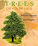 Trees of Indiana, Maryrose Wampler, 0253328853