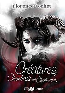 Créatures, chimères et châtiments par Cochet
