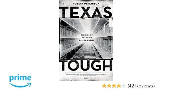Texas Tough: The Rise of Americas Prison Empire