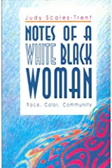 Notes of a White Black Woman: Race, Color, Community Hardcover