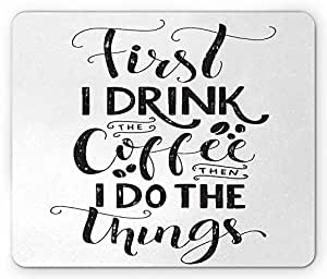 Amazoncom Coffee Mouse Pad First I Drink The Coffee Then I Do