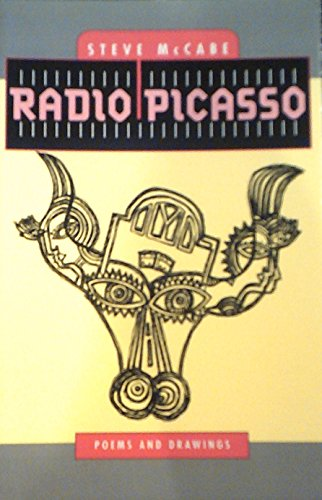Radio Picasso: Poems and drawings Steve McCabe