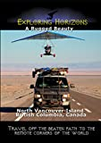 Exploring Horizons - A Rugged Beauty - North Vancouver Island British Columbia, Canada
