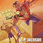 Ham Taylor: Lost in Time | JP Jackson