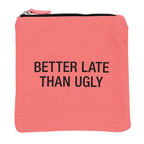 Better Late Than Ugly Cosmetic Bag Canvas Zip Bag