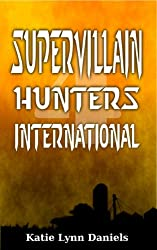Supervillain Hunters, International (Supervillain of the Day)