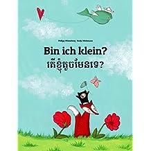 Bin ich klein? Ter khnhom touch men te?: Deutsch-Khmer: Mehrsprachiges Kinderbuch. Zweisprachiges Bilderbuch zum Vorlesen für Kinder ab 3-6 Jahren (4K ... (Weltkinderbuch 121) (German Edition)