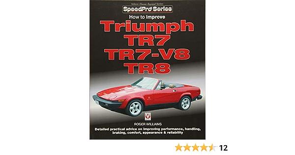How to Improve Triumph TR7, TR7-V8 & TR8 (SpeedPro): Amazon ...