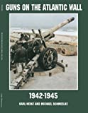 img - for Guns on the Atlantic Wall 1942-1945 (Schiffer Military/Aviation History) book / textbook / text book