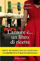 L'amore è... un libro di ricette (Italian Edition)