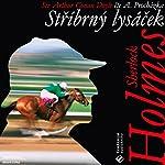 Stříbrný lysáček (Sherlock Holmes 10) | Arthur Conan Doyle