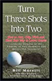 img - for Turning Three Shots Into Two book / textbook / text book