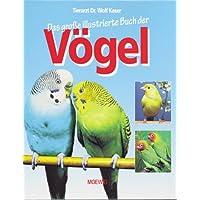 Das große illustrierte Buch der Vögel