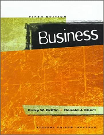 Business 5th edition ricky w griffin ronald j ebert business 5th edition ricky w griffin ronald j ebert 9780834216853 amazon books fandeluxe Choice Image